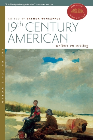 19th Century American Writers on Writing by Brenda Wineapple
