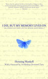 I Die, but the Memory Lives on by Henning Mankell
