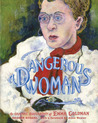 A Dangerous Woman: The Graphic Biography of Emma Goldman
