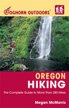 Foghorn Outdoors Oregon Hiking: The Complete Guide to More Than 280 Hikes