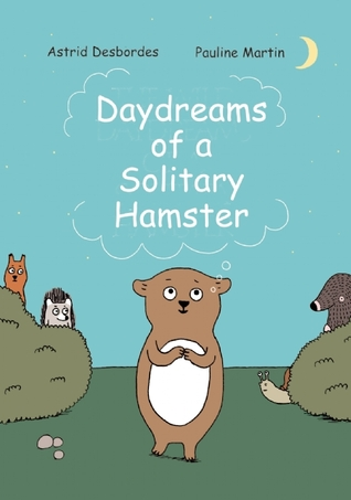 Daydreams of a Solitary Hamster