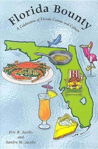 Florida Bounty: A Celebration of Florida Cuisine and Culture