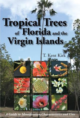 Tropical Trees of Florida and the Virgin Islands by T. Kent Kirk