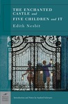 The Enchanted Castle &amp; Five Children and It by E. Nesbit