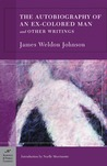 The Autobiography of an Ex-Colored Man and Other Writings (Barnes & Noble Classics Series)
