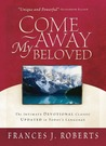 Come Away My Beloved Updated by Frances J. Roberts