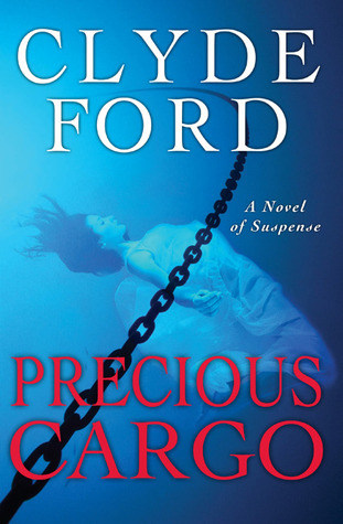 Precious Cargo by Clyde Ford