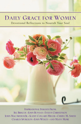 Daily Grace For Women - Devotional Reflections To Nourish You... by John C. Maxwell