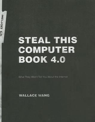 Steal This Computer Book 4.0 by Wallace Wang