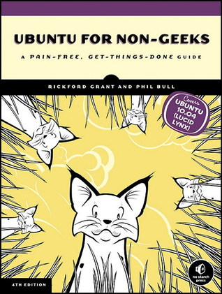 Ubuntu for Non-Geeks: A Pain-Free, Get-Things-Done Guide
