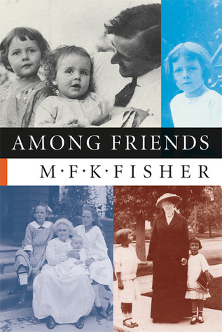 Among Friends by M.F.K. Fisher