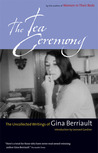 The Tea Ceremony: The Uncollected Writings of Gina Berriault