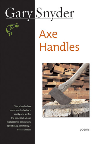 Axe Handles by Gary Snyder