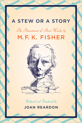 A Stew or a Story by M.F.K. Fisher