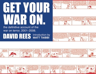 Get Your War On: The Definitive Account of the War on Terror 2001-2008 (Get Your War on)