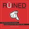 [you] Ruined It for Everyone!: 101 People Who Screwed Things Up for the Rest of Us
