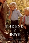 The End of Boys by Peter Brown Hoffmeister