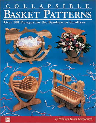 Collapsible Basket Patterns: Over 100 Designs for the Bandsaw or Scrollsaw