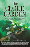 The Cloud Garden: A True Story of Adventure, Survival, and Extreme Horticulture