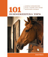 101 Horsekeeping Tips: Simple Strategies for a Safer and More Efficient Stable