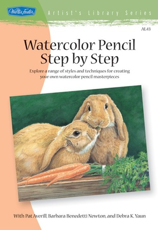Watercolor Pencil Step by Step: Explore a range of styles and techniques for creating your own watercolor pencil masterpieces