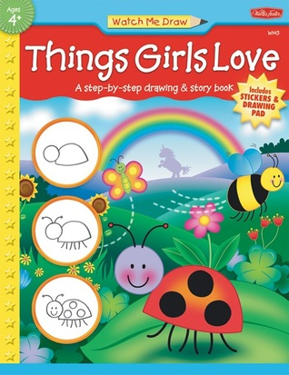 Things Girls Love: A step-by-step drawing and story book