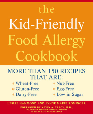 The Kid-Friendly Food Allergy Cookbook by Leslie Hammond