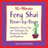 10 Minute Feng Shui Room by Room: Hundreds of Easy Tips and Techniques for Prosperity, Health and Happiness