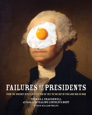 Failures of the Presidents by Thomas J. Craughwell