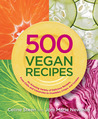 500 Vegan Recipes by Celine Steen