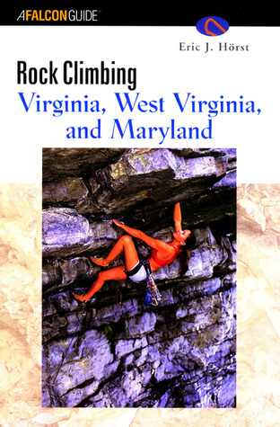 Free Download Rock Climbing Virginia, West Virginia, and Maryland PDF