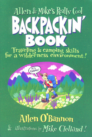 Allen & Mike's Really Cool Backpackin' Book by Allen O'Bannon
