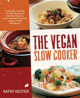 The Vegan Slow Cooker by Kathy Hester