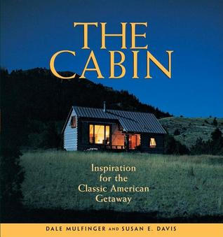 The Cabin by Dale Mulfinger