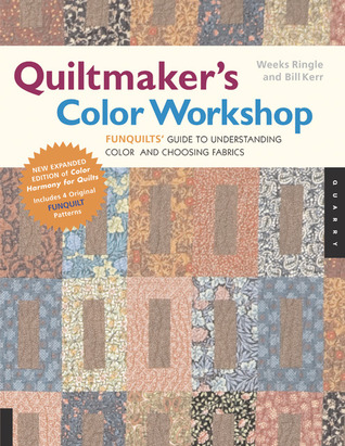 Quiltmaker's Color Workshop: The FunQuilts' Guide to Understanding Color and Choosing Fabrics
