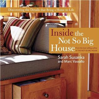 Inside the Not So Big House by Sarah Susanka