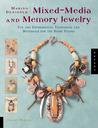 Making Designer Mixed-Media and Memory Jewelry