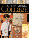 Mixed-Media Collage: An Exploration of Contemporary Artists, Methods, and Materials