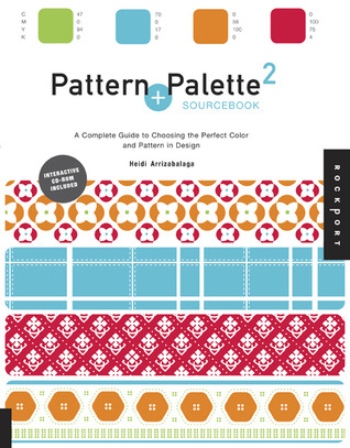 Pattern and Palette Sourcebook 2: A Complete Guide to Choosing the Perfect Color and Pattern in Design