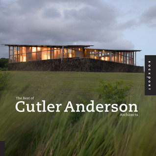 The Best of Cutler Anderson Architects by Sheri Olson
