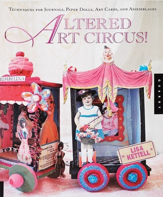 Altered Art Circus! by Lisa Kettell