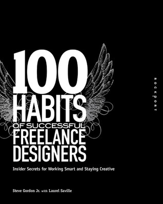 100 Habits of Successful Freelance Designers by Steve Gordon Jr.
