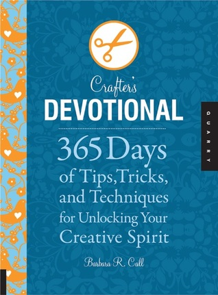 The Crafter's Devotional by Barbara R. Call