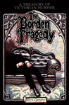 The Borden Tragedy: A Memoir of the Infamous Double Murder at Fall River, Mass., 1892 (A Treasury of Victorian Murder)