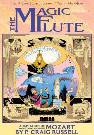 The P. Craig Russell Library of Opera Adaptations: Vol. 1 - The Magic Flute: Adaptation of Wolfgang Amadeus Mozart