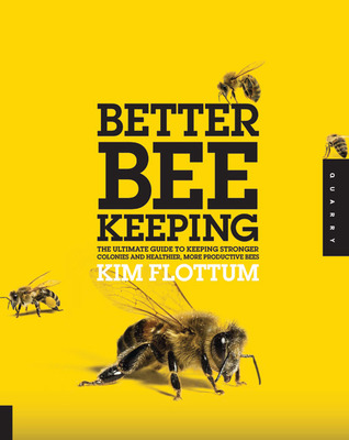 Better Beekeeping by Kim Flottum