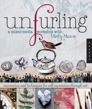 Unfurling, A Mixed-Media Workshop with Misty Mawn by Misty Mawn