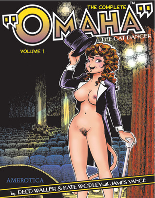 "The Complete ""Omaha"" the Cat Dancer by Reed Waller"