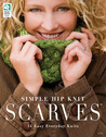 Simple Hip Knit Scarves: 14 Easy Everyday Knits