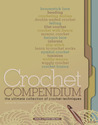 Crochet Compendium: The Ultimate Collection of Crochet Techniques